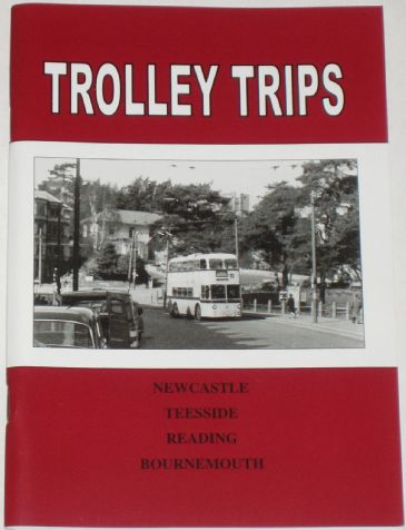 Trolley Trips - Newcastle, Teesside, Reading, and Bournemouth, by Stan Ledgard